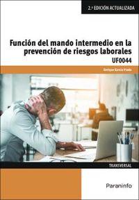 (2 ED) CP - FUNCION DEL MANDO INTERMEDIO EN LA PREVENCION DE RIESGOS LABORALES - UF0044