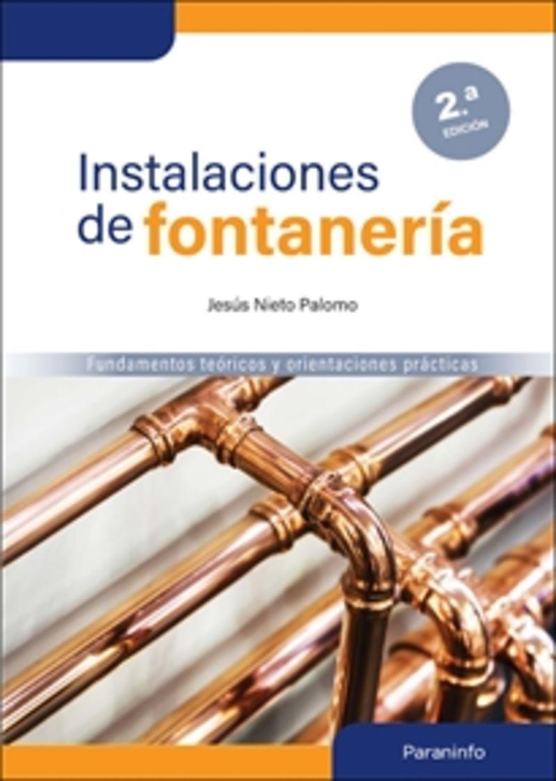 (2 ED) INSTALACIONES DE FONTANERIA - FUNDAMENTOS TEORICOS Y ORIENTACIONES PRACTICAS