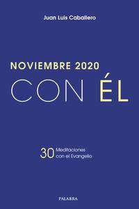 NOVIEMBRE 2020 - CON EL - 30 MEDITACIONES CON EL EVANGELIO