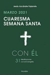 CUARESMA SEMANA SANTA - CON EL - MARZO 2021