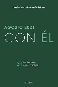 AGOSTO 2021 - CON EL