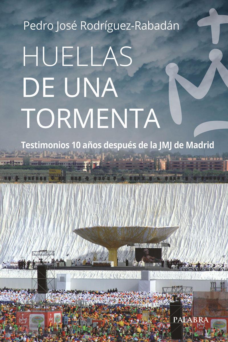HUELLAS DE UNA TORMENTA - TESTIMONIOS 10 AÑOS DESPUES DE LA JMJ DE MADRID