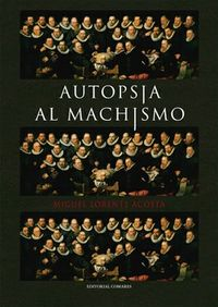 (13 ED) AUTOPSIA AL MACHISMO