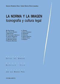 NORMA Y LA IMAGEN, LA - ICONOGRAFIA Y CULTURA LEGAL