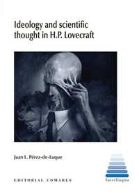 IDEOLOGY AND SCIENTIFIC THOUGHT IN H P LOVECRAFT