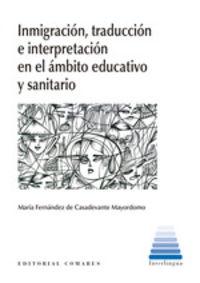 INMIGRACION Y TRADUCCION EN EL AMBITO EDUCATIVO Y SANITARIO