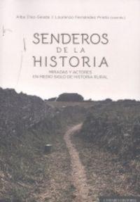 SENDEROS DE LA HISTORIA - MIRADAS Y ACTORES EN MEDIO SIGLO DE HISTORIA RURAL