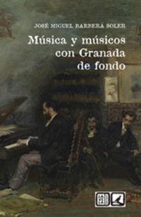 MUSICA Y MUSICOS CON GRANADA DE FONDO