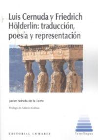 LUIS CERNUDA Y FRIEDRICH HOLDERLIN - TRADUCCION, POESIA Y REPRESENTACION