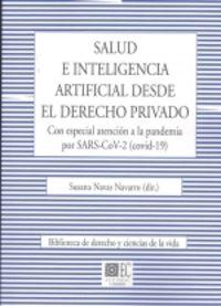 SALUD E INTELIGENCIA ARTIFICIAL DESDE EL DERECHO PRIVADO - CON ESPECIAL ATENCION A LA PANDEMIA POR SARS-COV-2 (COVID -19)