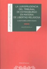 JURISPRUDENCIA DEL TRIBUNAL DE ESTRASBURGO EN MATERIA DE LIBERTAD RELIGIOSA