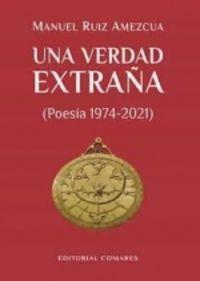 (3 ED) VERDAD EXTRAÑA, UNA - (POESIA 1974-2021)