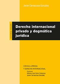derecho internacional privado y dogmatica juridica - Javier Carrascosa Gonzalez