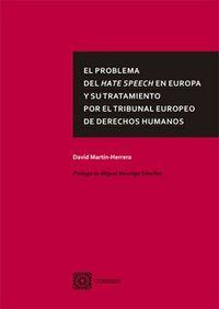 PROBLEMA DEL HATE SPEECH EN EUROPA Y SU TRATAMIENTO POR EL TRIBUNAL EUROPEO DE DERECHOS HUMANOS