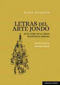 LETRAS DEL ARTE JONDO - EN EL CURSO DE LA LIRICA TRADICIONAL HISPANA