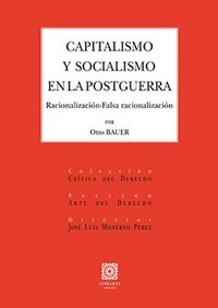 CAPITALISMO Y SOCIALISMO EN LA POSTGUERRA - RACIONALIZACION-FALSA RAZIONALIZACION