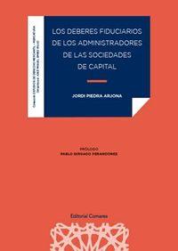 LOS DEBERES FIDUCIARIOS DE LOS ADMINISTRADORES DE LAS SOCIEDADES DE CAPITAL