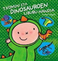 txomin eta dinosauroen liburu handia - Liesbet Slegers