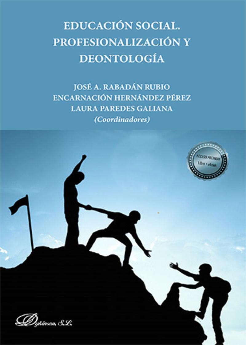 EDUCACION SOCIAL - PROFESIONALIZACION Y DEONTOLOGIA