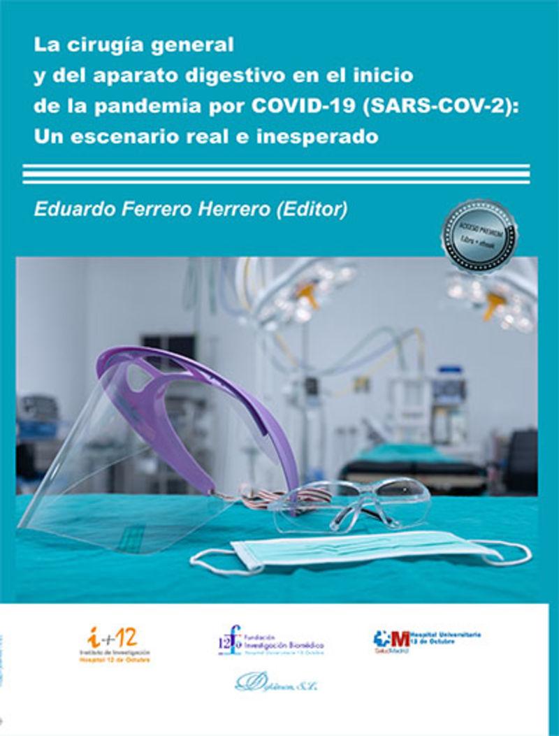 CIRUGIA GENERAL Y DEL APARATO DIGESTIVO EN EL INICIO DE LA PANDEMIA POR COVID-19 (SARS-COV-2) , LA - UN ESCENARIO REAL E INESPERADO