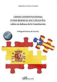 CRISIS CONSTITUCIONAL E INSURGENCIA EN CATALUÑA - RELATO EN DEFENSA DE LA CONSTITUCION
