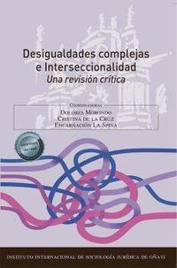 DESIGUALDADES COMPLEJAS E INTERSECCIONALIDAD - UNA REVISION CRITICA