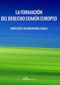 FORMACION DEL DERECHO COMUN EUROPEO, LA