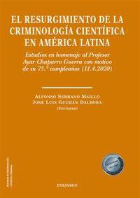 EL RESURGIMIENTO DE LA CRIMINOLOGIA CIENTIFICA EN AMERICA LATINA