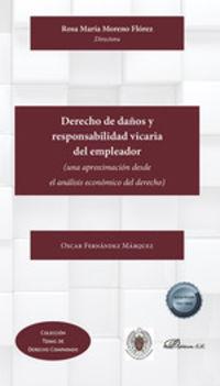 DERECHO DE DAÑOS Y RESPONSABILIDAD VICARIA DEL EMPLEADOR - (UNA APROXIMACION DESDE EL ANALISIS ECONOMICO DEL DERECHO)