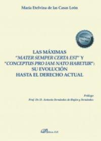 LAS MAXIMAS MATER SEMPER CERTA ESTY CONCEPTUS PRO IAM NATO HABETUR - SU EVOLUCION HASTA EL DERECHO ACTUAL