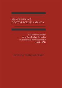 SER (DE NUEVO) DOCTOR POR SALAMANCA - LAS TESIS DOCTORALES DE LA FACULTAD DE DERECHO EN EL SEXENIO REVOLUCIONARIO (1868-1874)