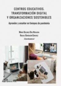 CENTROS EDUCATIVOS - TRANSFORMACION DIGITAL Y ORGANIZACIONES SOSTENIBLES - APRENDER Y ENSEÑAR EN TIEMPOS DE PANDEMIA