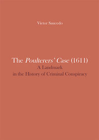 THE POULTERERS'CASE (1611) - A LANDMARK IN THE HISTORY OF CRIMINAL CONSPIRACY
