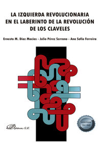 LA IZQUIERDA REVOLUCIONARIA EN EL LABERINTO DE LA REVOLUCION DE LOS CLAVELES