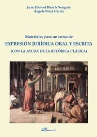 MATERIALES PARA UN CURSO DE EXPRESION JURIDICA ORAL Y ESCRITA - (CON LA AYUDA DE LA RETORICA CLASICA)