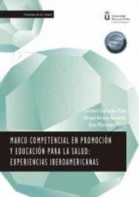MARCO COMPETENCIAL EN PROMOCION Y EDUCACION PARA LA SALUD - EXPERIENCIAS IBEROAMERICANAS