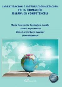 INVESTIGACION E INTERNACIONALIZACION EN LA FORMACION BASADA EN COMPETENCIAS