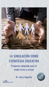 LA SIMULACION COMO ESTRATEGIA EDUCATIVA - PROPUESTA ADAPTADA PARA EL MEDIO FISICO Y VIRTUAL