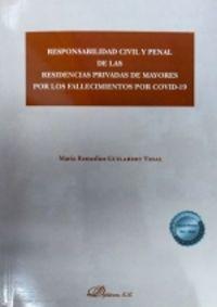 RESPONSABILIDAD CIVIL Y PENAL DE LAS RESIDENCIAS PRIVADAS DE MAYORES POR LOS FALLECIMIENTOS POR COVID-19