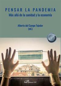 PENSAR LA PANDEMIA - MAS ALLA DE LA SANIDAD Y LA ECONOMIA