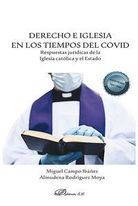 DERECHO E IGLESIA EN LOS TIEMPOS DEL COVID - RESPUESTAS JURIDICAS DE LA IGLESIA CATOLICA Y EL ESTADO