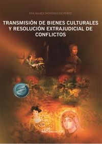 TRANSMISION DE BIENES CULTURALES Y RESOLUCION EXTRAJUDICIAL DE CONFLICTOS