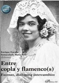 ENTRE COPLA Y FLAMENCO (S) - ESCENAS, DIALOGOS E INTERCAMBIOS