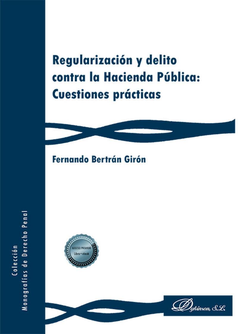 REGULARIZACION Y DELITO CONTRA LA HACIENDA PUBLICA - CUESTIONES PRACTICAS