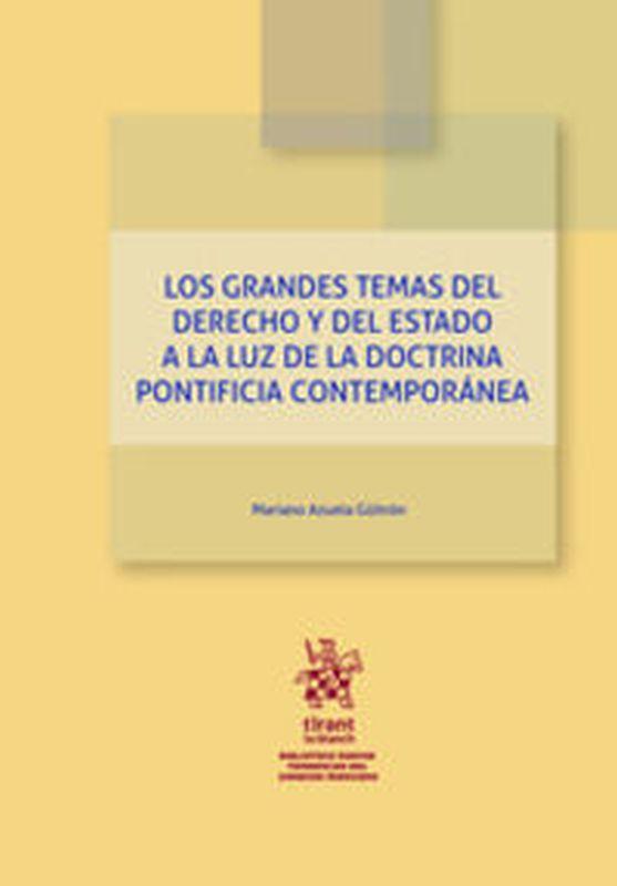 LOS GRANDES TEMAS DEL DERECHO Y DEL ESTADO A LA LUZ DE LA DOCTRINA PONTIFICIA CONTEMPORANEA