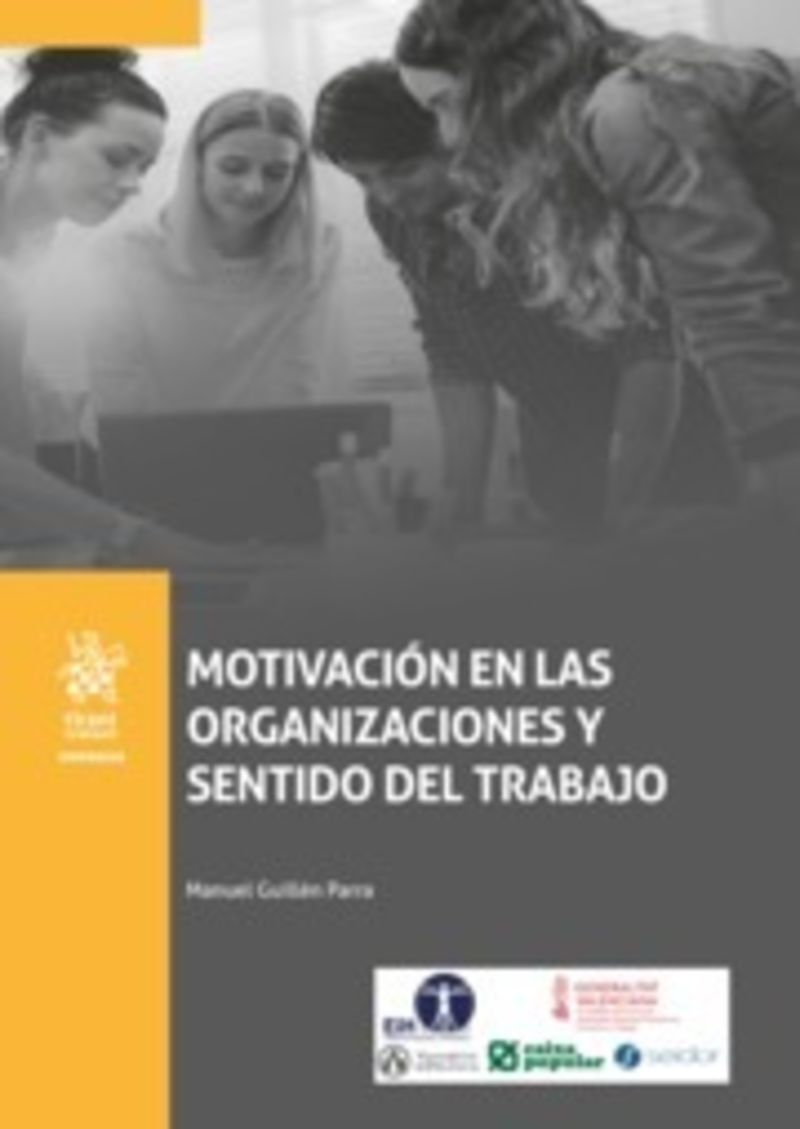MOTIVACION EN LAS ORGANIZACIONES Y SENTIDO DEL TRABAJO