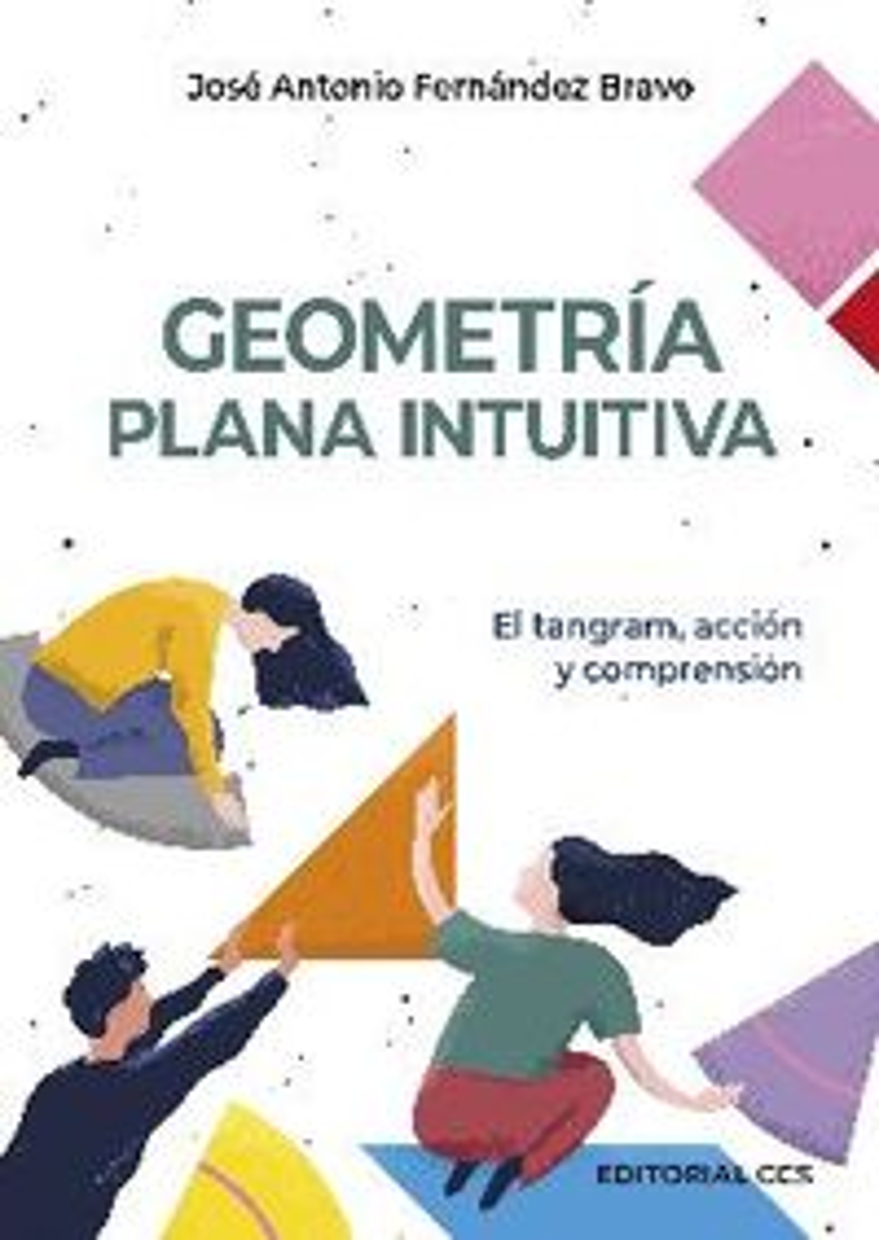 GEOMETRIA PLANA INTUITIVA - EL TANGRAM, ACCION Y COMPRENSION