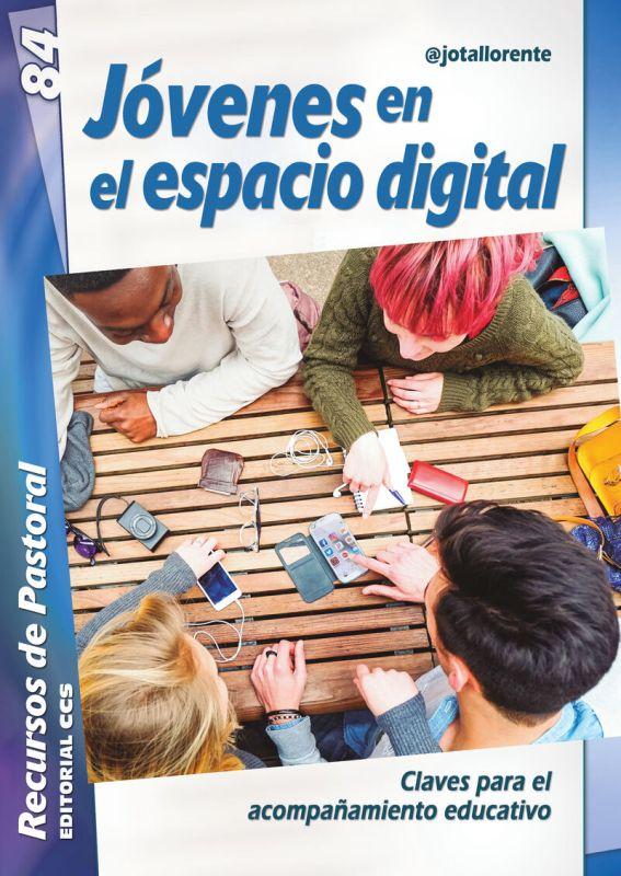 JOVENES EN EL ESPACIO DIGITAL - CLAVES PARA EL ACOMPAÑAMIENTO EDUCATIVO