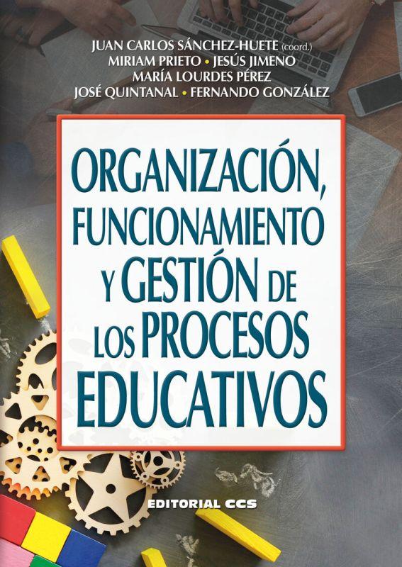 ORGANIZACION, FUNCIONAMIENTO Y GESTION DE LOS PROCESOS EDUCATIVOS
