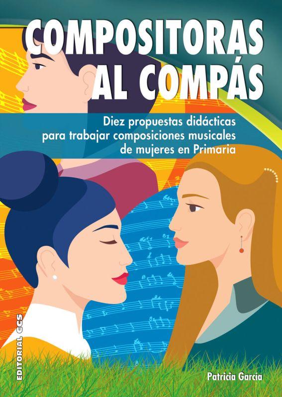 COMPOSITORAS AL COMPAS - DIEZ PROPUESTAS DIDACTICAS PARA TRABAJAR COMPOSICIONES MUSICALES DE MUJERES EN PRIMARIA